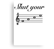 Funny Music Design Shut Your Face Canvas Print