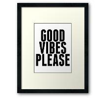 Good Vibes Please Framed Print