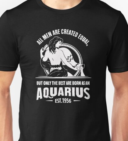 nly The Best Are Born As An Aquarius Unisex T-Shirt