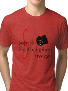 Superb Photographer Tri-blend T-Shirt