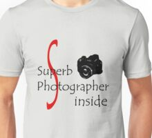 Superb Photographer Unisex T-Shirt