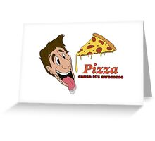 Pizza - cause it's awesome Greeting Card