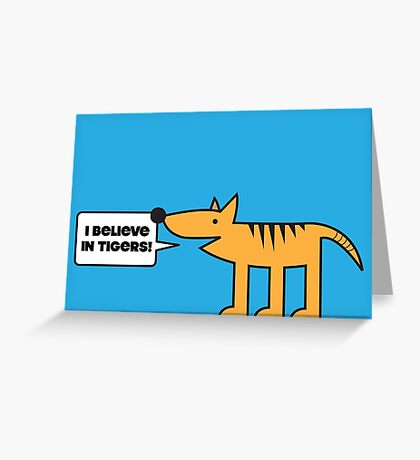 I Believe in Tigers! Greeting Card