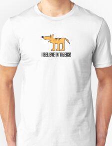 I Believe in Tigers! T-Shirt