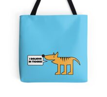 I Believe in Tigers! Tote Bag