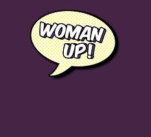 Woman Up! Unisex T-Shirt