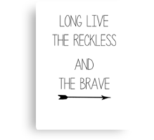 The Reckless and the Brave Canvas Print
