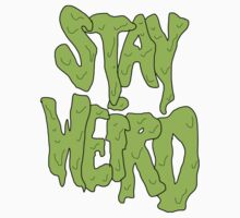 Stay Weird by ronsmith57