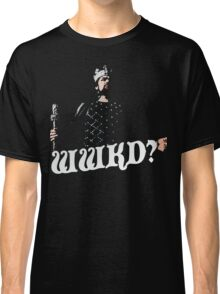 What Would King Do? Classic T-Shirt