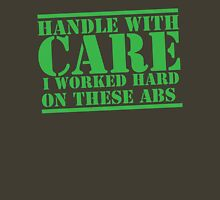 Handle with care I worked hard on these ABS Unisex T-Shirt