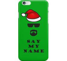 Say My Name - Santa iPhone Case/Skin