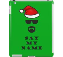 Say My Name - Santa iPad Case/Skin