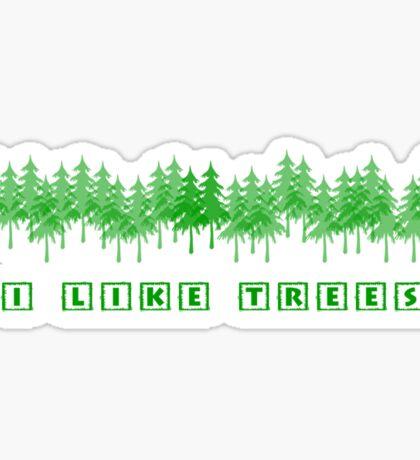 I Like Trees Sticker