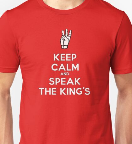 Keep Calm and Speak the King's! Unisex T-Shirt