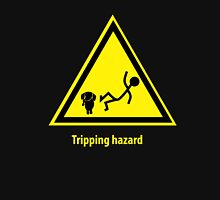 Tripping hazard Unisex T-Shirt