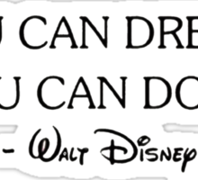If you can dream it, you can do it Sticker