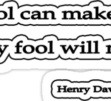 Any fool, Thoreau Sticker