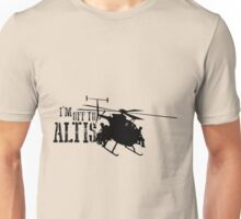 Arma 3 - I'm off to Altis Unisex T-Shirt