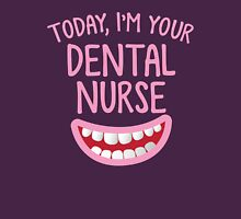 Today, I'm your dental nurse Womens Fitted T-Shirt