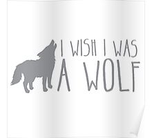 I wish I was a WOLF Poster