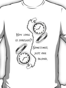 Forever is just a second T-Shirt