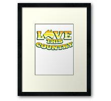 Aussie Australian map LOVE THIS COUNTRY! Framed Print
