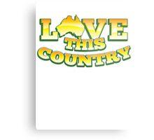 Aussie Australian map LOVE THIS COUNTRY! Metal Print