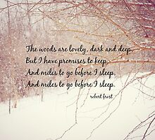 Miles to Go Robert Frost by Kimberose