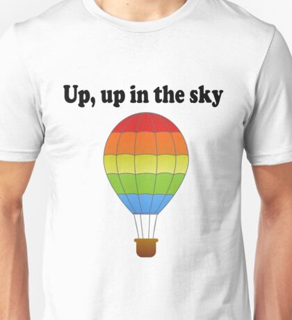 Up, up in the sky! Unisex T-Shirt
