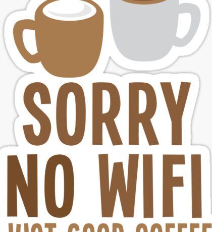 Sorry no WIFI just good coffee Sticker