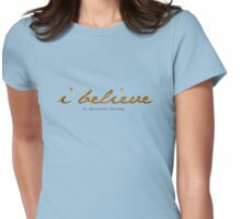 I BELIEVE in chocolate therapy Womens Fitted T-Shirt