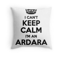 I cant keep calm Im an ARDARA Throw Pillow