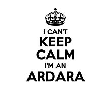 I cant keep calm Im an ARDARA Photographic Print