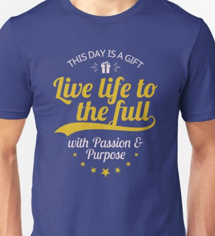 Live life to the full inspirational Christian message shirt Unisex T-Shirt