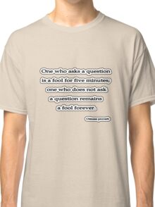 Fool 4ever, Chinese proverb  Classic T-Shirt
