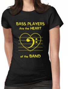 Bass Players Are the Heart of the Band Womens Fitted T-Shirt