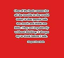 Act w/o Thinking, Margaret Chase Smith Unisex T-Shirt