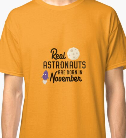 Astronauts are born in November R3jwk Classic T-Shirt