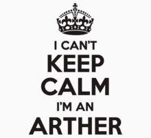 I cant keep calm Im an ARTHER by icant