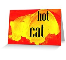 HOT CAT Greeting Card