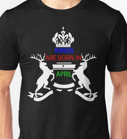 We are born in April T-shirts Unisex T-Shirt