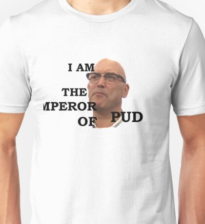 """Gregg Wallace  - """"I AM THE EMPEROR OF PUD"""" Unisex T-Shirt"""