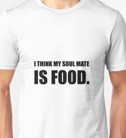 Soul Mate Food Unisex T-Shirt