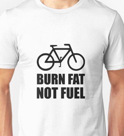 Burn Fat Not Fuel Bike Unisex T-Shirt