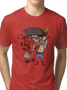 Can You Dig It? Tri-blend T-Shirt