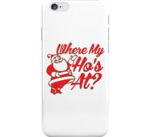 Where My Ho's At? iPhone Case/Skin