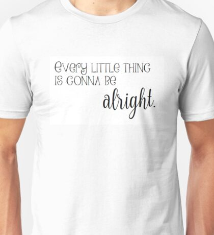 Every Little Thing Unisex T-Shirt