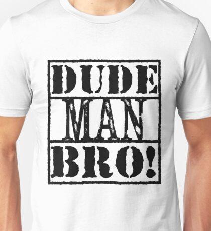 DudeManBro Unisex T-Shirt