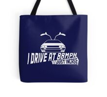 I Drive at 88mph... Just In Case Tote Bag