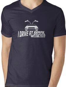 I Drive at 88mph... Just In Case Mens V-Neck T-Shirt
